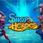 Shop Heroes Mod Apk v1.5.91000 Download [Unlimited Money]